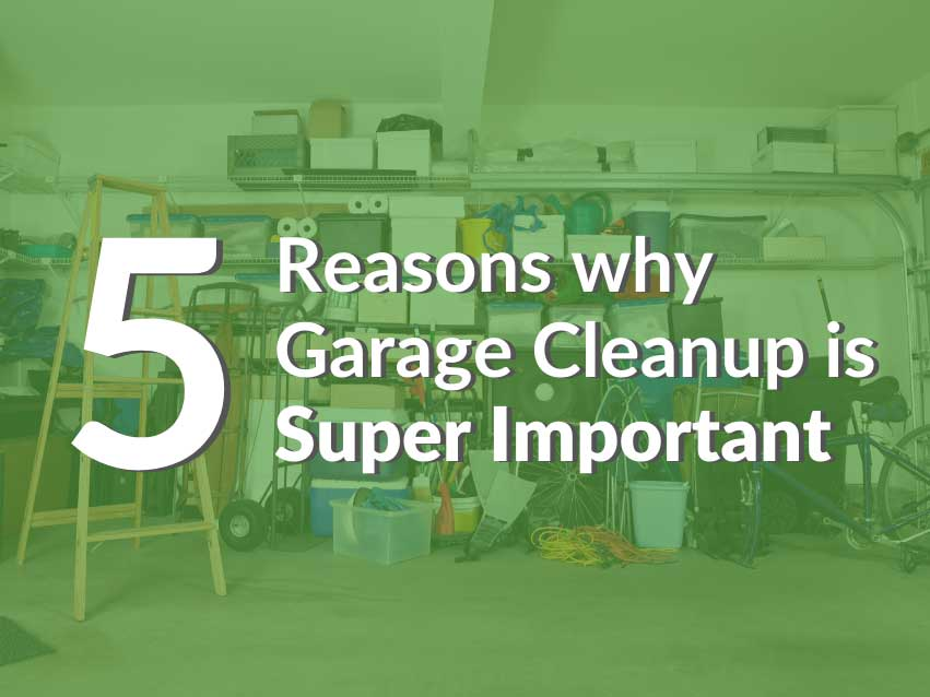 5 Reasons why Garage Cleanup is Super Important